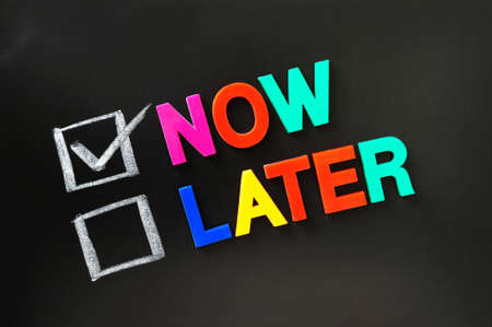 later: Now and later check boxes with now checked