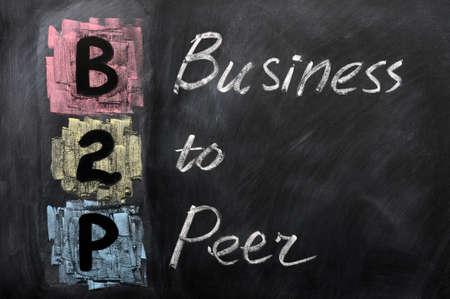 peer to peer: Acronym of B2P - Business to Peer written on a blackboard