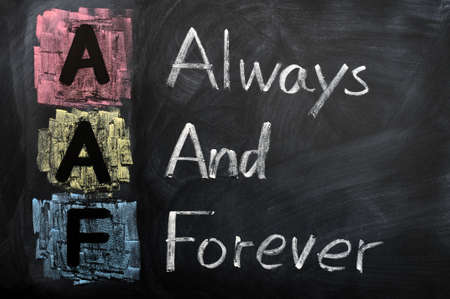 forever: Acronym of AAF for Always and Forever written in chalk on a blackboard