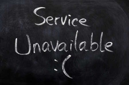 unavailable: Service unavailable written on a blackboard background
