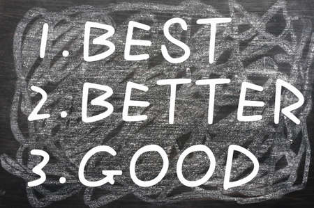 good better best: Best,better and good written with chalk on a smudged blackboard Stock Photo