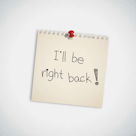 I ll be right back   handwritten on Note Paper  Vector