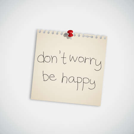 Don t Worry Be Happy  handwritten on Note Paper Vector
