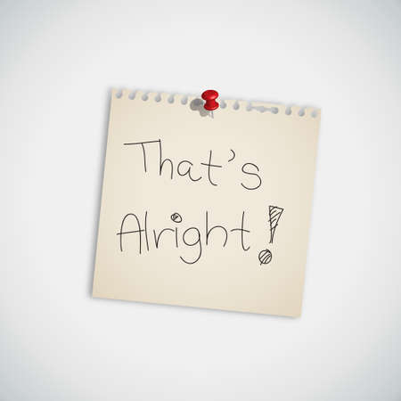 sign holder:   That s Alright   handwritten on Note Paper Vector Illustration