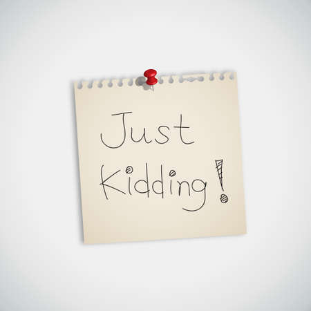 Just Kidding   Handwritten on Note Paper Vector Vector