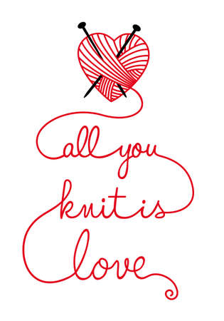 all you knit is love, vector illustration Vector