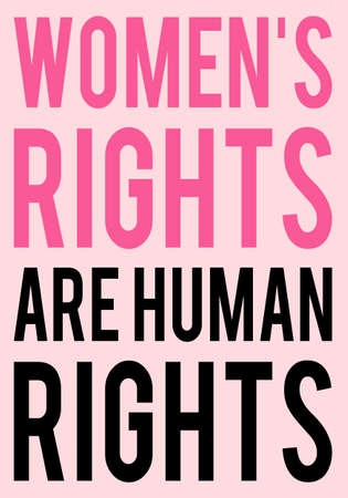 Women's rights are human rights, vector, printable poster for Women's Day, protest march, social media postings
