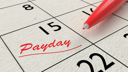 payday: Red ballpen on a paper calendar closeup with the word payday in red 3D illustration