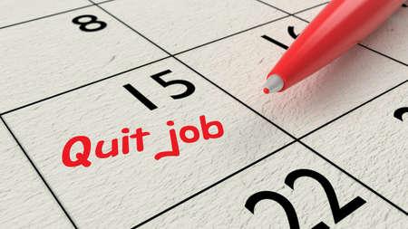 quit: Red ballpen on a paper calendar closeup with the words quit job 3D illustration