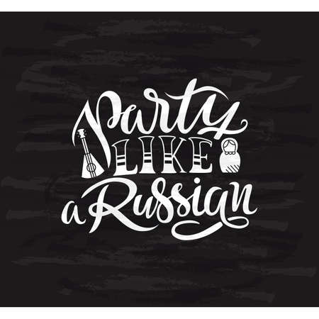 Vector illustration of the text Party like a Russian for t-shirt  notebook  phone case print. Hand drawn lettering on chalckboard background