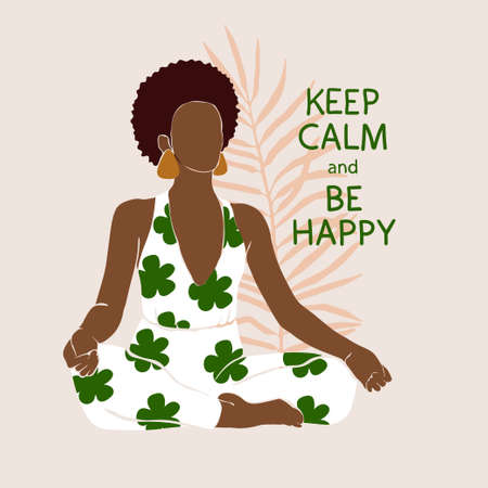 Positive african american woman doing yoga in a lotus position sits, meditates. Wellness vector illustration in a flat style. The phrase is written, Keep calm and be happy.