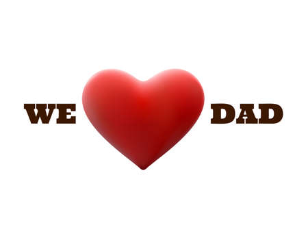 We Love Dad and red heart shape. EPS 10 vector file included
