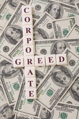 current events: Concept of corporate greed and money in today s business world