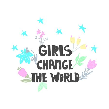 Girls can change the world - handdrawn illustration. Feminism quote made in vector. Woman motivational slogan. Inscription for t shirts, posters, cards. Floral digital sketch style design. Ilustração