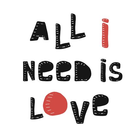 All you need is love. Vector illustration. poster with hand-drawn font.