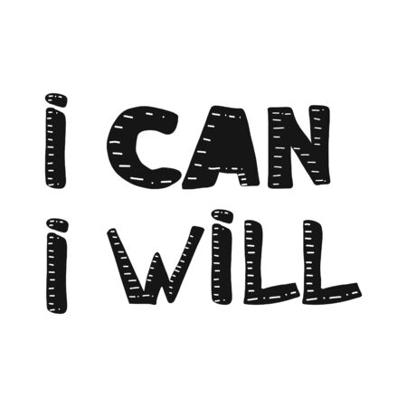 i can i will. Inspirational and Motivational Quotes. Hand Brush Lettering And Typography Design Art for Your Designs: T-shirts, For Posters, Invitations, Cards, etc. Vector Illustration