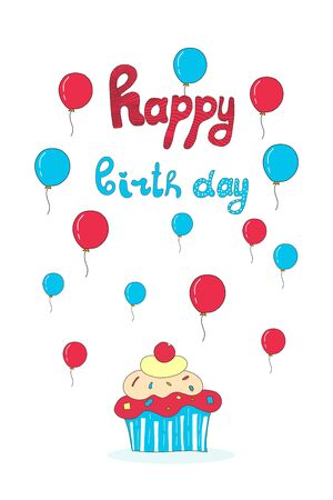 Greeting card with balloons and a birthday cake. Vector illustration in a cartoon til with lettering drawn by hands. Bright birthday greeting card