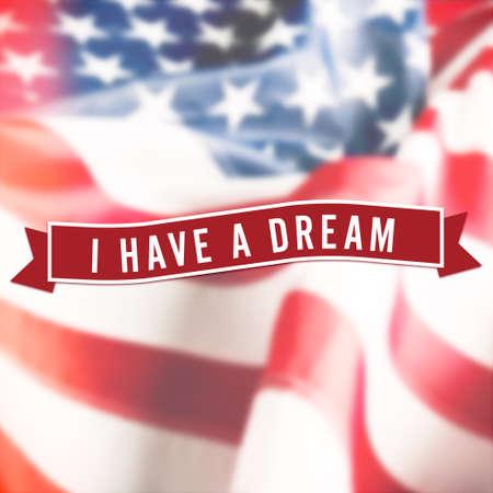 我有一个梦想标志在美国国旗的背景
