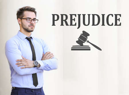 prejudice: PREJUDICE. Handsome young lawyer