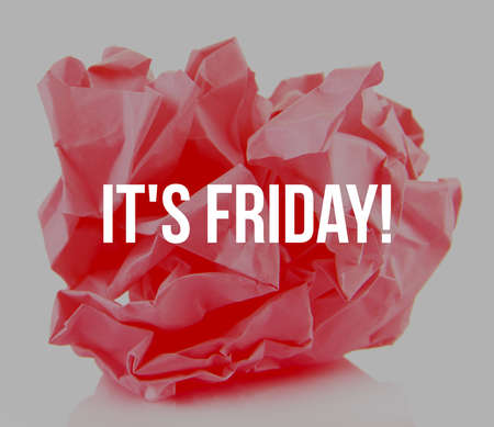 Text IT'S FRIDAY and crumpled paper on white background