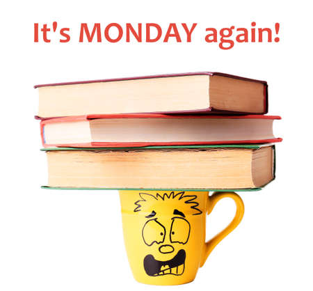 Text IT'S MONDAY AGAIN, books and cup with funny face on white background