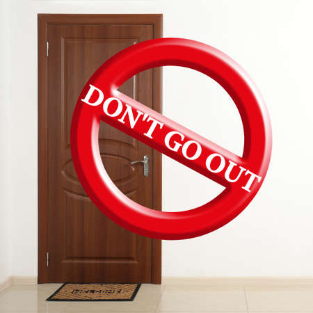 Closed door and sign DON'T GO OUT. Stay at home during coronavirus quarantine Imagens