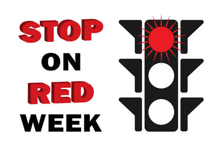 Stop on red week poster of the traditional week in August to highlight the importance of traffic rules and traffic signals for all road users.