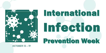International Infection Prevention Week is usually celebrated in October to show the importance of vaccination for human health. Vector banner, background, poster.
