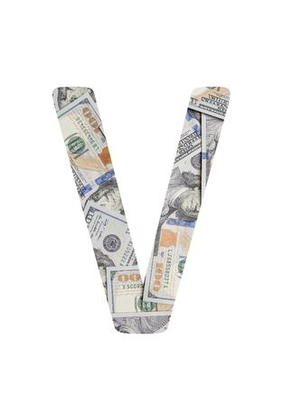 Alphabetic letter V. Dollars background over white.