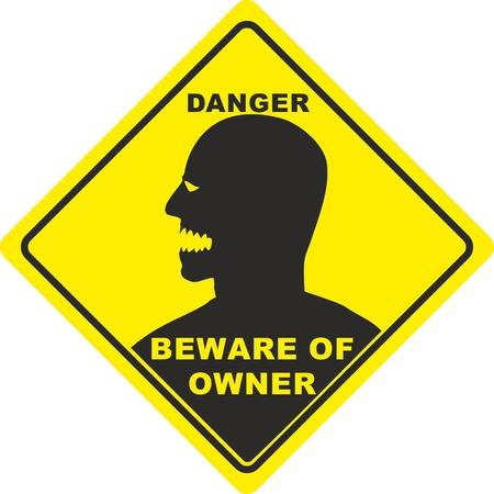 Danger sign: beware of owner