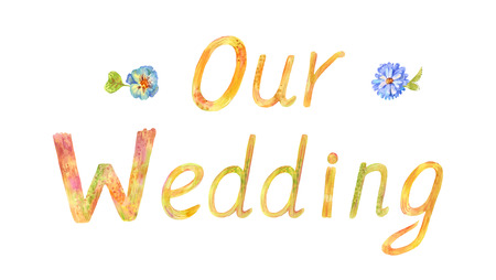 Our wedding. Watercolor decorative nameplate or picture, illustration for vintage photo album, invitation or signs on the table