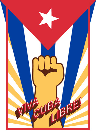 fist up: Fist up power on flag backdrop. Viva Cuba libre! Long live the free Cuba! Spain language. Vintage style poster. Illustration
