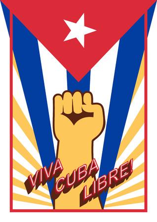 socialist: Fist up power on flag backdrop. Viva Cuba libre! Long live the free Cuba! Spain language. Vintage style poster. Illustration