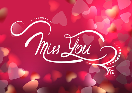 miss you: Hand drawn inspiration Miss you on soft colorful blurred background with hearts. Vector illustration Retro romantic lettering. Vector illustration.