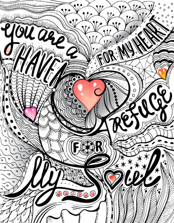 Hand drawn doodle letterind: You are a haven for my heart, a refuge for my soul. Illustration for Valentine Day in zentangle style. Monochrome ink sketch and colorful cartoon hearts.