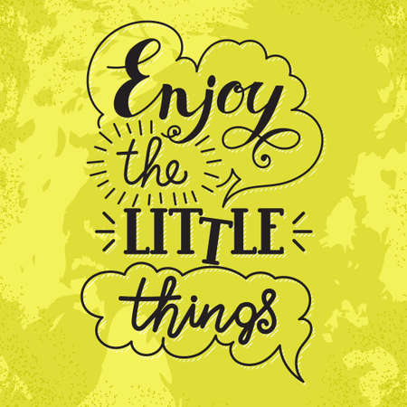 Enjoy the little things hand lettering. Handmade vector calligraphy. Motivational inspirational poster print for t-shirts, cards.