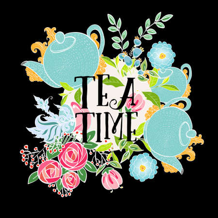 Time to drink tea. Trendy poster with flowers, tea cup and a kettle.
