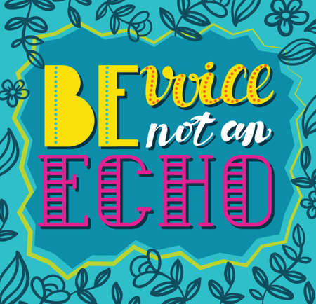 echo: Be avoice, not an echo. Speak truth. Social vector poster concept