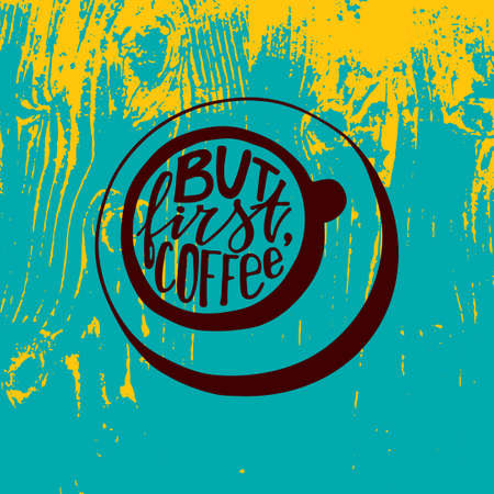 phrases: But first coffee lettering. Hand-written words in a shape of a coffee cup. Vector quotes and phrases for posterpostcard. Illustration