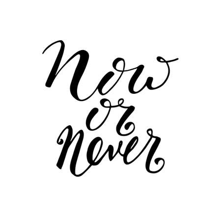 Now or never. Motivational quote written by hand. Monochrome vector illustration of vintage style. For typographic posters, icon, t-shirts, prints, artwork, templates