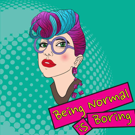boring: Pop Art portrait of a girl with colored hair. Pop art woman in sunglasses - being normal is boring illustration. Girl in a rock style.