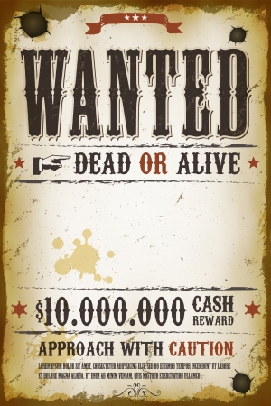wanted poster: Illustration of a vintage old wanted placard poster template, with dead or alive inscription, cash reward like in far west and western movies
