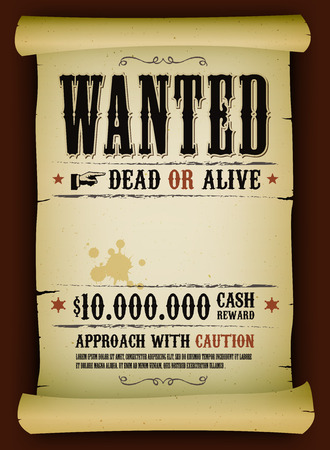 wanted: Illustration of a vintage old wanted placard poster template on parchment scroll, with dead or alive inscription, cash reward like in far west and western movies Illustration