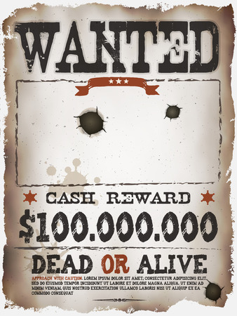 Illustration of a vintage old wanted placard poster template, with dead or alive inscription, cash reward like in far west and western movies