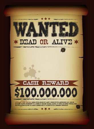 wanted: Illustration of a vintage old wanted placard poster template on parchment scroll, with dead or alive inscription, far west and western movies