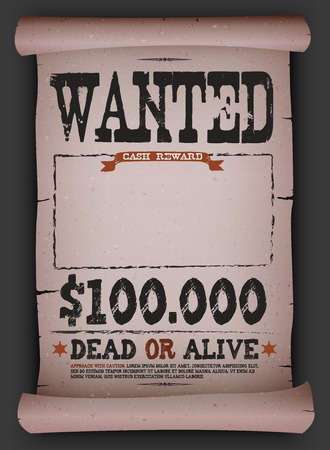 Illustration of a vintage old wanted placard poster template on parchment scroll, with dead or alive inscription, cash reward like in far west and western movies Illustration