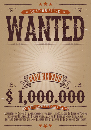 western: Illustration of a vintage old elegant wanted placard poster template, with dead or alive inscription, money cash reward as in western movies Illustration