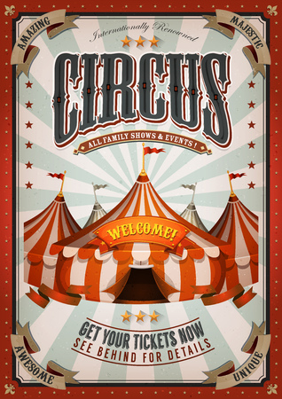 vintage banner: Illustration of retro and vintage circus poster background, with marquee, big top, elegant titles and grunge texture for arts festival events and entertainment background
