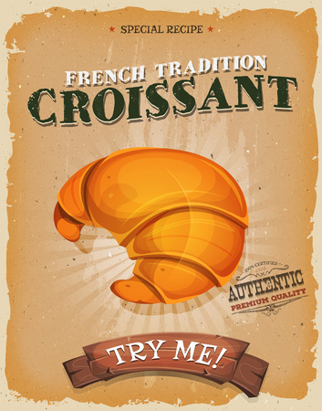 authentic: Illustration of a design vintage and grunge textured poster, with appetizing french croissant icon, for breakfast and bakery Illustration