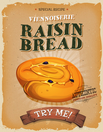 ad: Illustration of a design vintage and grunge textured poster, with appetizing french raisin bread icon, for breakfast and bakery Illustration